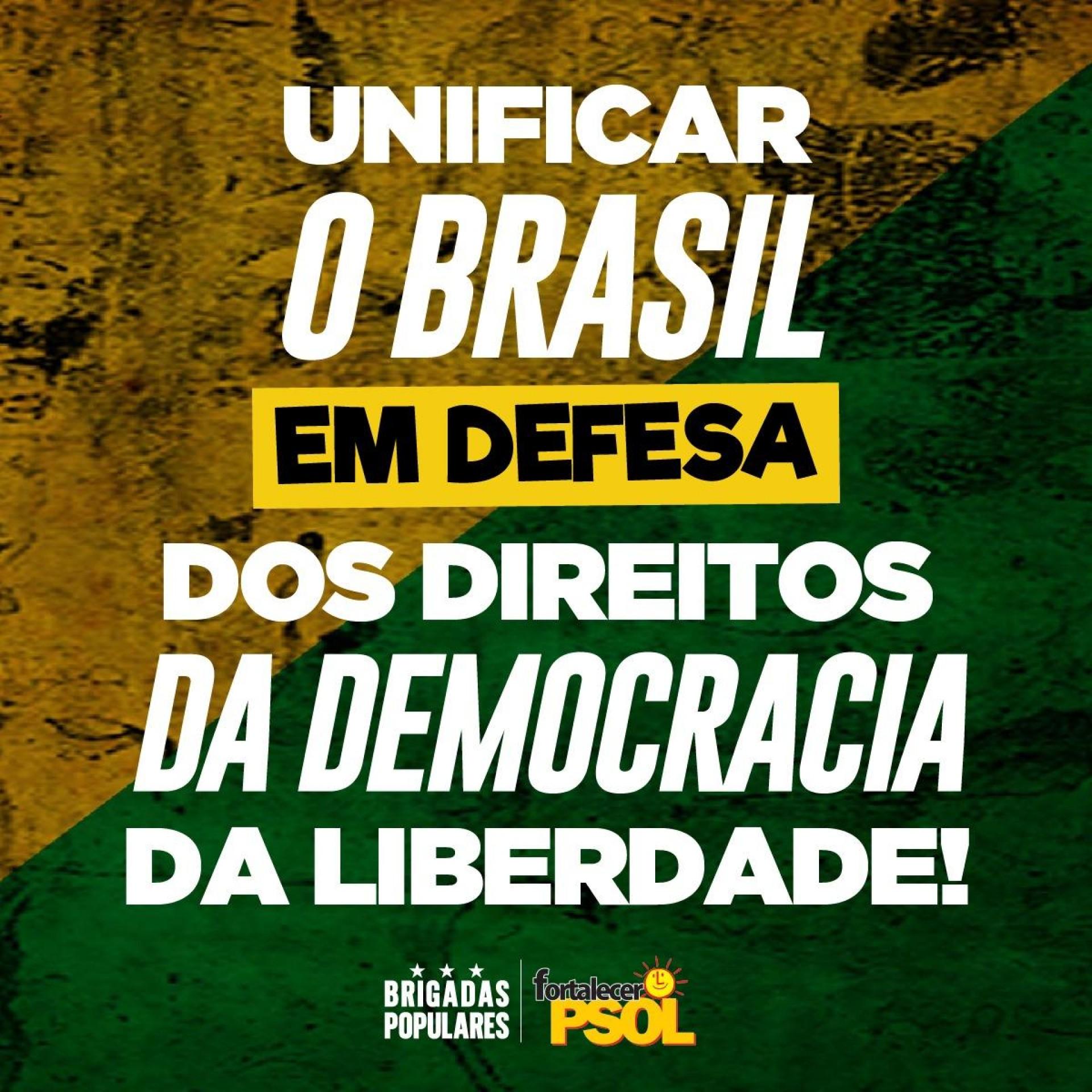 [Unificar o Brasil em defesa dos direitos, da democracia e da liberdade!]