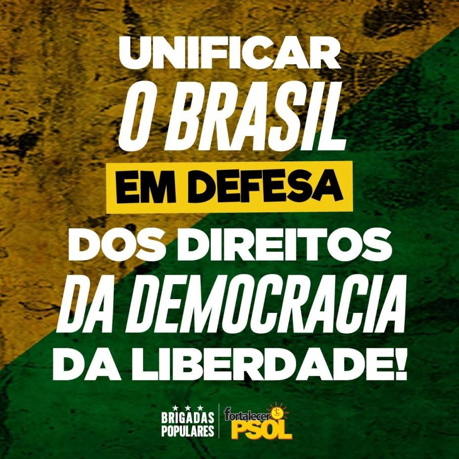 Unificar o Brasil em defesa dos direitos, da democracia e da liberdade!